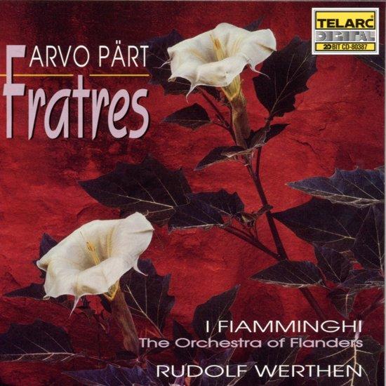 Part: Fratres / Werthen, I Fiamminghi