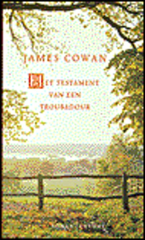 Het Testament Van Een Troubadour - James Cowan  