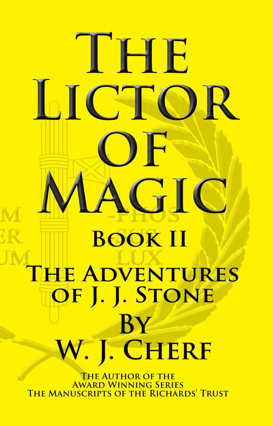 The Lictor of Magic. Book II. The Adventures of J.J. Stone