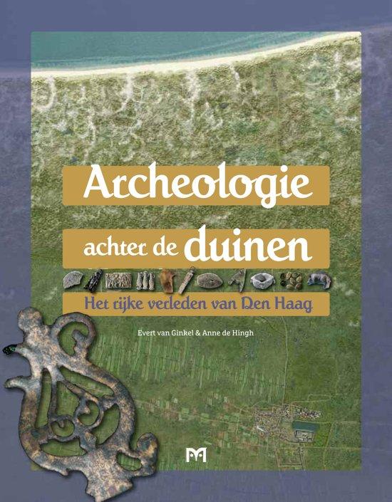 Boek cover Archeologie achter de duinen. Het rijke verleden van Den Haag van Evert van Ginkel (Hardcover)