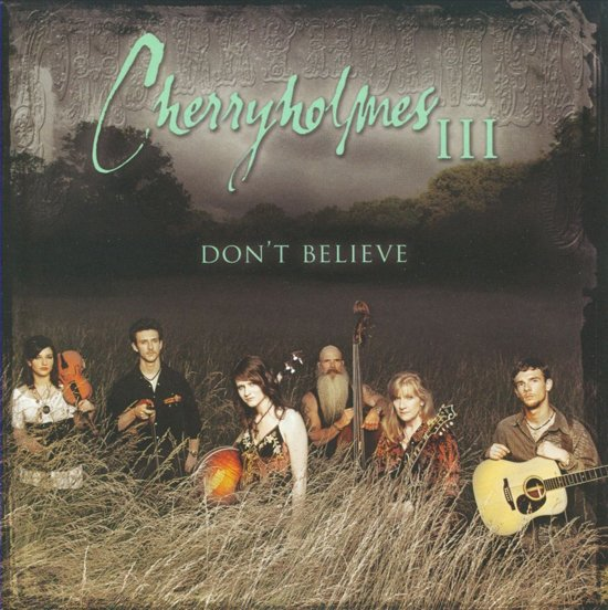 Cherryholmes III Don't Believe