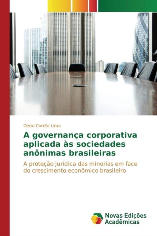 A Governanca Corporativa Aplicada as Sociedades Anonimas Brasileiras