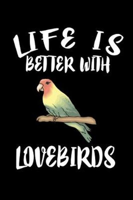 Life Is Better With Loverbirds: Animal Nature Collection