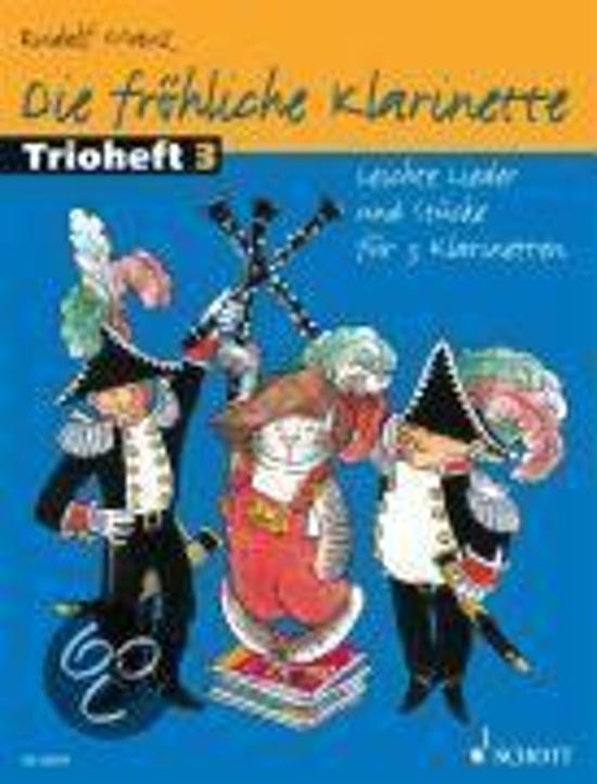 Fröhliche Klarinette 3. Leichte Lieder u. Stücke für 3 Klarinetten