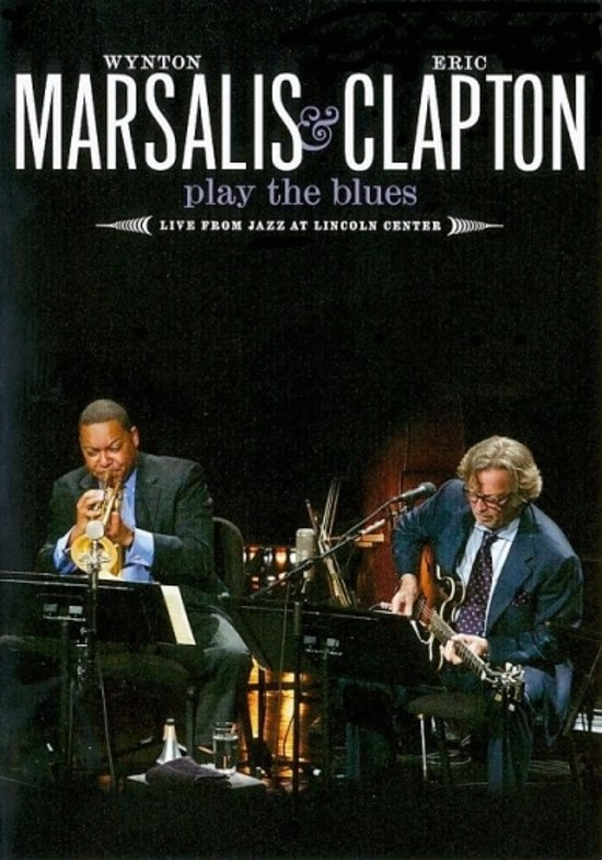 Wynton Marsalis & Eric Clapton - Play The Blues Live (Dvd+Cd)