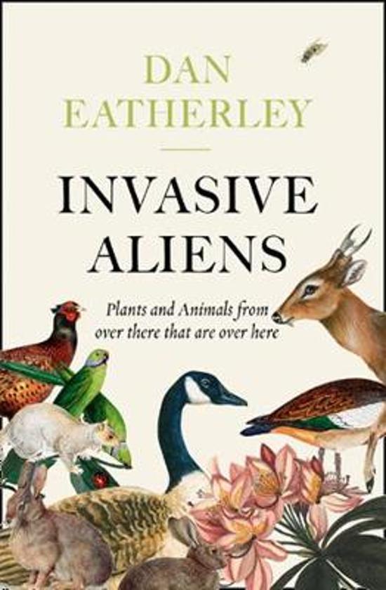 Boek cover Invasive Aliens Plants & Animals From van Dan Eatherley (Paperback)