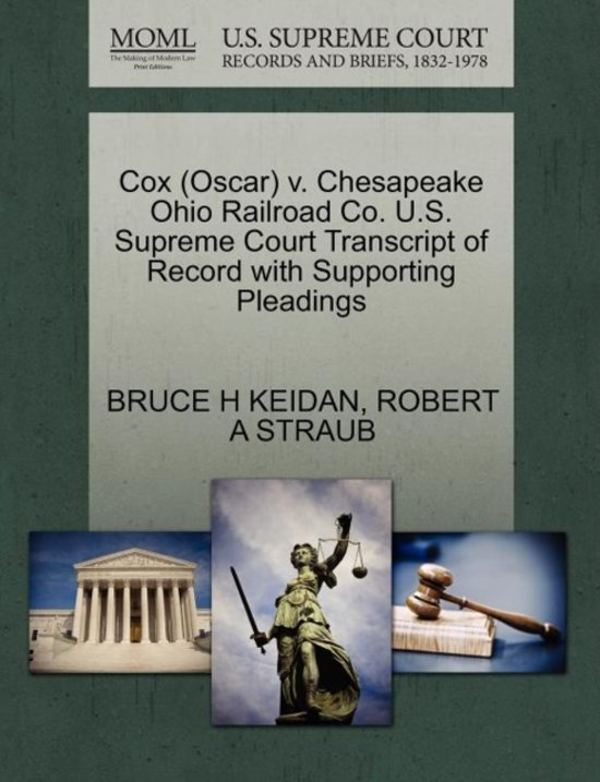 Cox (Oscar) V. Chesapeake Ohio Railroad Co. U.S. Supreme Court Transcript of Record with Supporting Pleadings