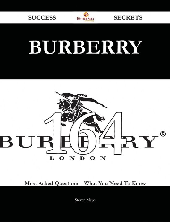 Boekomslag voor Burberry 164 Success Secrets - 164 Most Asked Questions On Burberry - What You Need To Know
