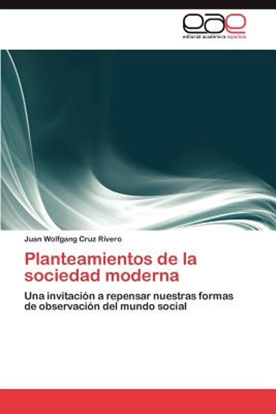 Planteamientos de La Sociedad Moderna