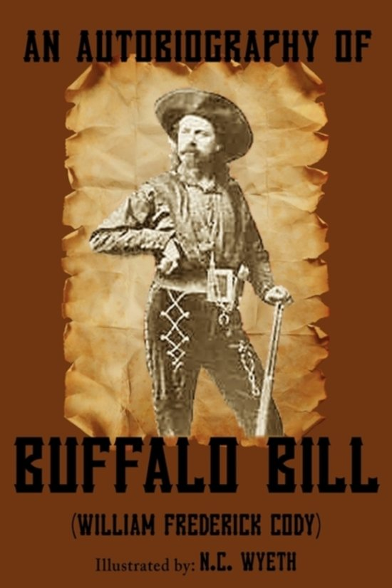 a biography of the life and times of william frederick cody These western essays the essay on william frederick cody is a brief, but historically accurate buffalo bill center of the west.