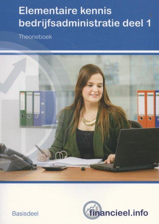 Financieel.info - Elementaire kennis Bedrijfsadministratie 1 Theorieboek