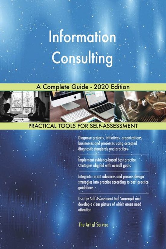 Information Consulting A Complete Guide - 2020 Edition