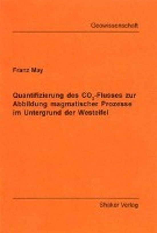 Quantifizierung des CO2-Flusses zur Abbildung magmatischer Prozesse im Untergrund der Westeifel