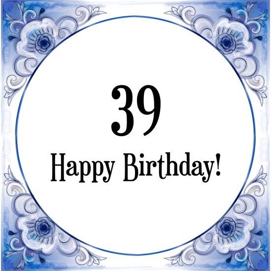 bol verjaardag tegeltje met spreuk 39 jaar happy