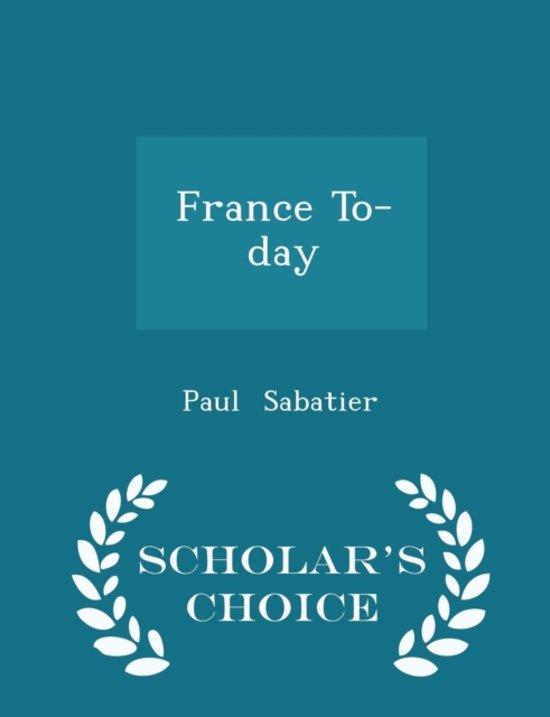 France To-Day - Scholar's Choice Edition