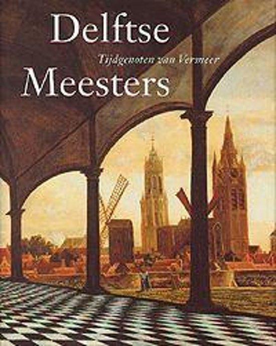 Delftse Meesters Tijdgenoten Van Vermeer