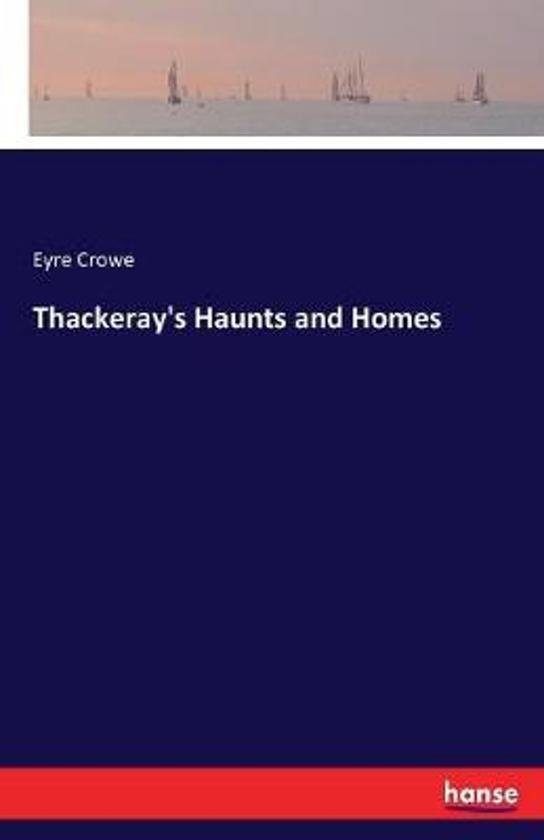 Thackeray's Haunts and Homes