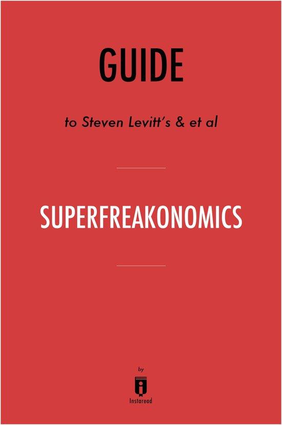 Guide to Steven Levitt's & et al SuperFreakonomics by Instaread