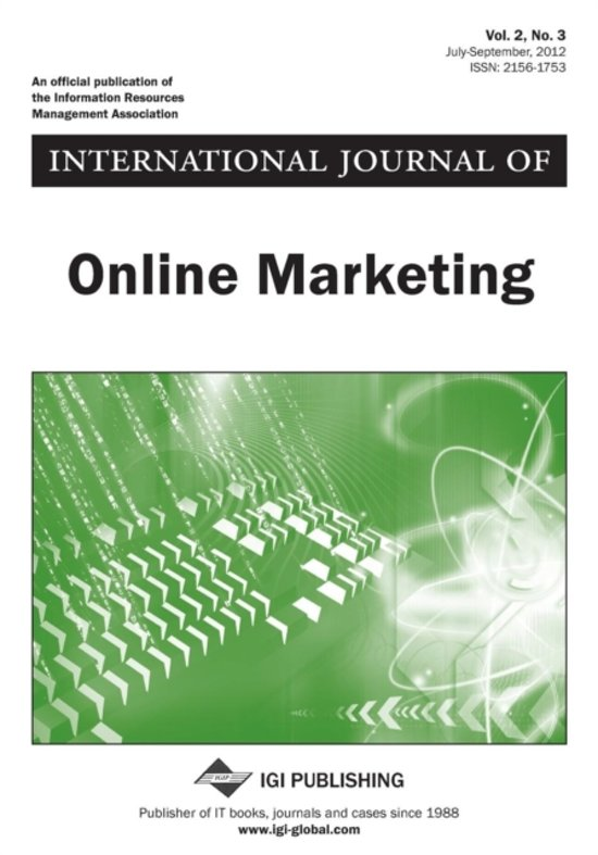 International Journal of Online Marketing, Vol 2 ISS 3