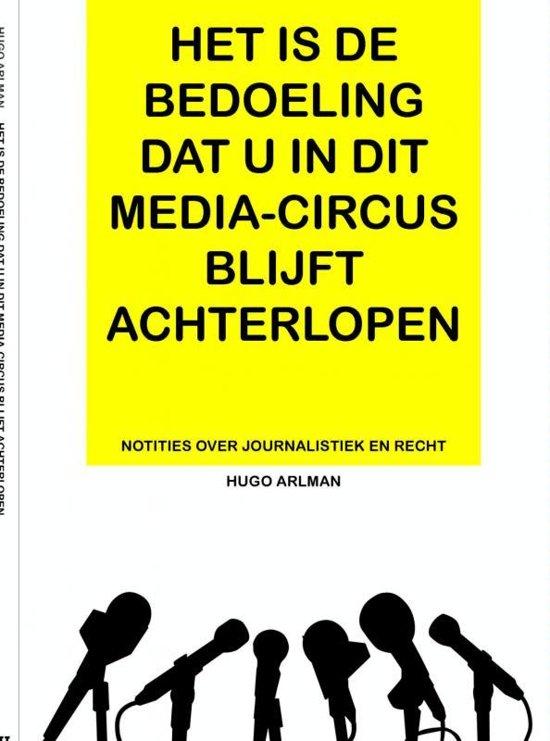 Het is de bedoeling dat u in dit mediacircus blijft achterlopen