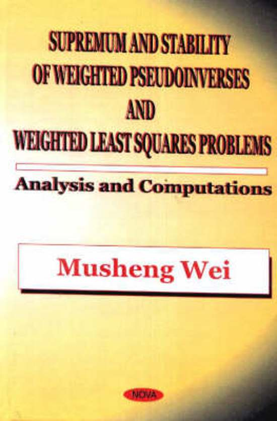 Supremum & Stability of Weighted Pseudoinverses & Weighted Least Squares Problems