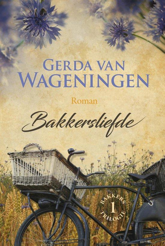 Boek cover Bakkerstrilogie 1 - Bakkersliefde van Gerda van Wageningen (Hardcover)