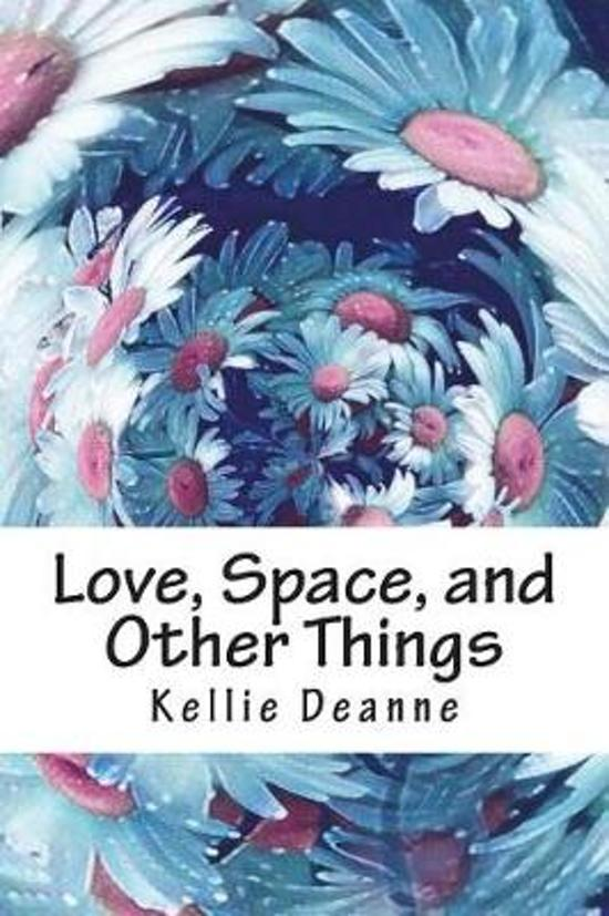 Love, Space, and Other Things