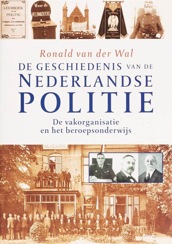 de geschiedenis van de Nederlandse politie De vakorganisatie en het beroepsonderwijs