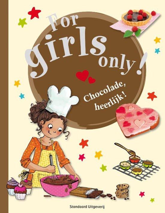 For Girls Only! - Chocolade, heerlijk