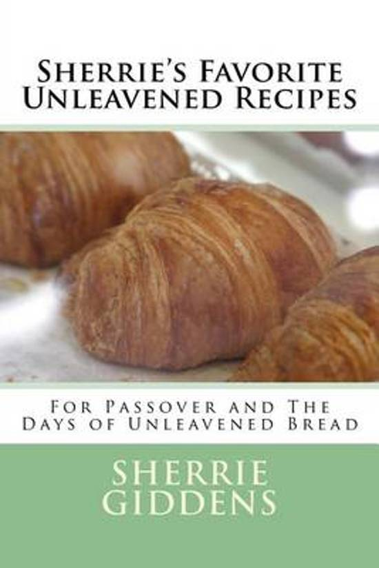 Sherrie's Favorite Unleavened Recipes