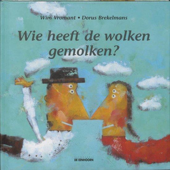 Cover van het boek 'Wie heeft de wolken gemolken ?' van Wim Vromant