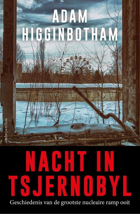 Boek cover Nacht in Tsjernobyl van Adam Higginbotham (Onbekend)