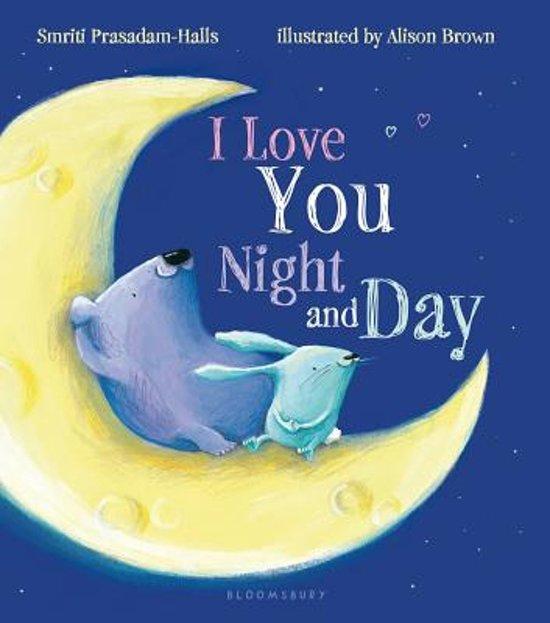 Boek cover I Love You Night and Day van Smriti Prasadam-Halls (Onbekend)