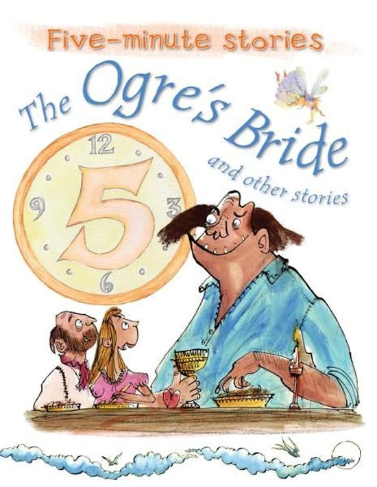Five-minute Stories The Ogre's Bride and other stories