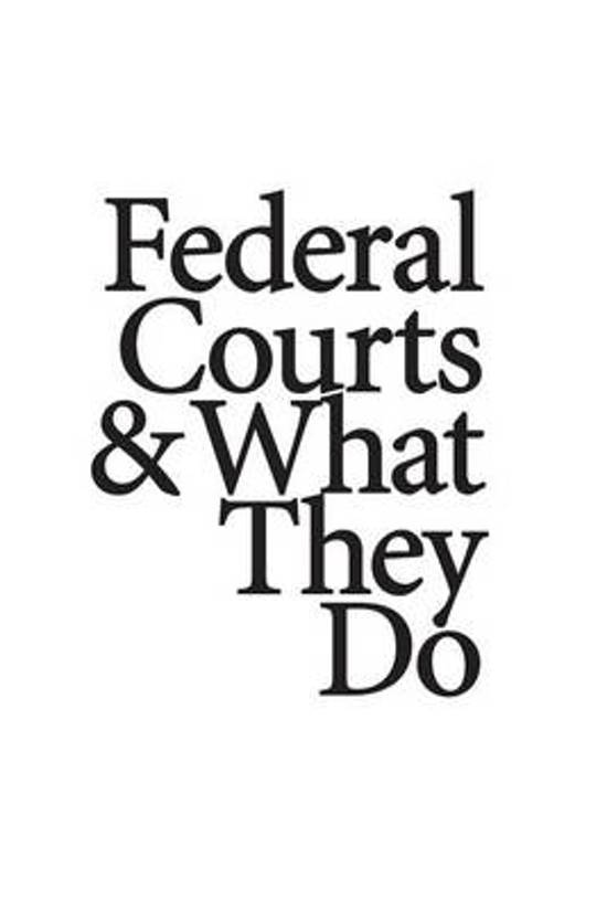 Federal Courts & What They Do