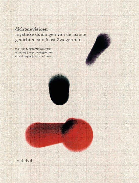 dichtersvisioen - mystieke duidingen van de laatste gedichten van Joost Zwagerman
