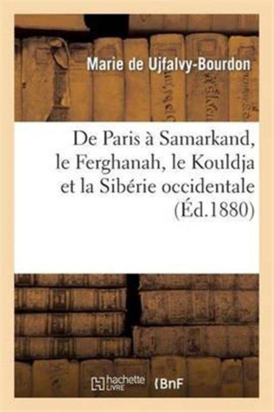 de Paris � Samarkand, Le Ferghanah, Le Kouldja Et La Sib�rie Occidentale