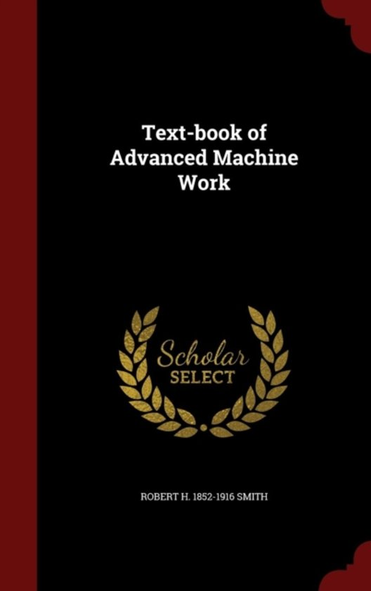 Text-Book of Advanced Machine Work