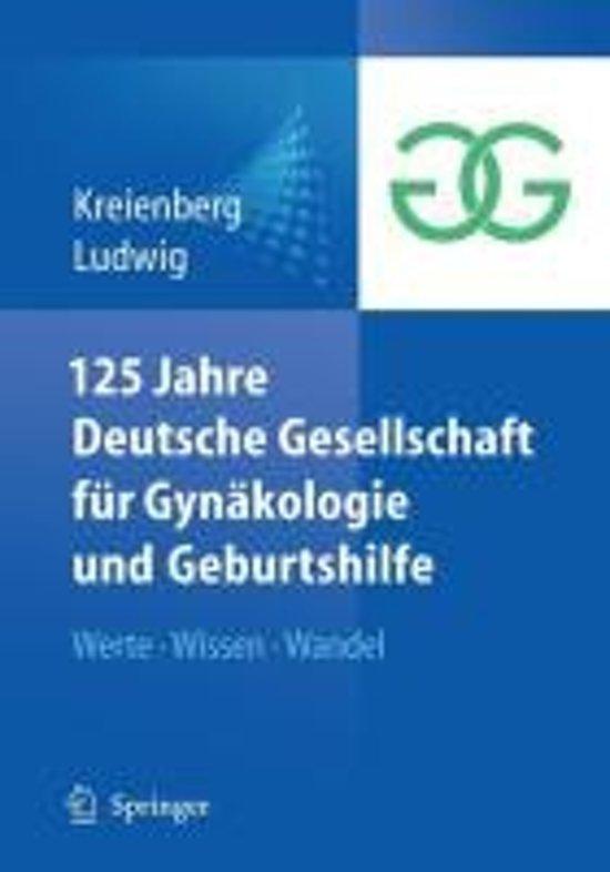 125 Jahre Deutsche Gesellschaft Fur Gynakologie Und Geburtshilfe