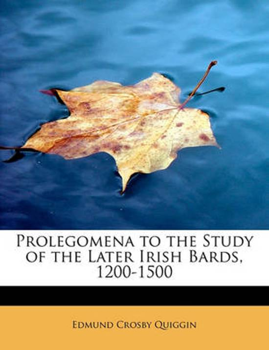 Prolegomena to the Study of the Later Irish Bards, 1200-1500