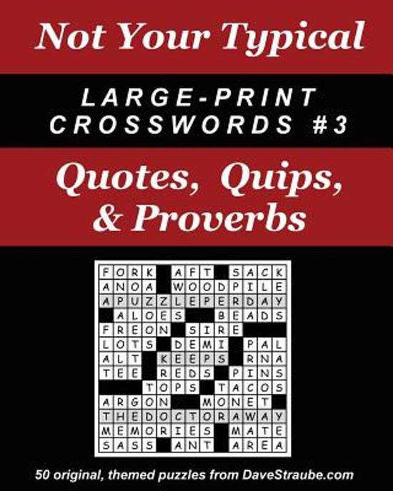 Bolcom Not Your Typical Large Print Crosswords 3 Quotes Quips