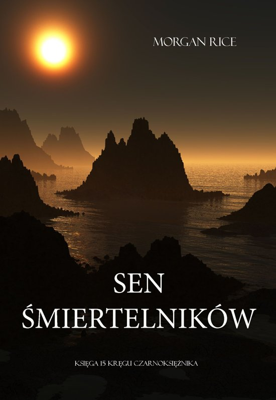 Sen Śmiertelnikow (Księga #15 Kręgu Czarnoksiężnika)