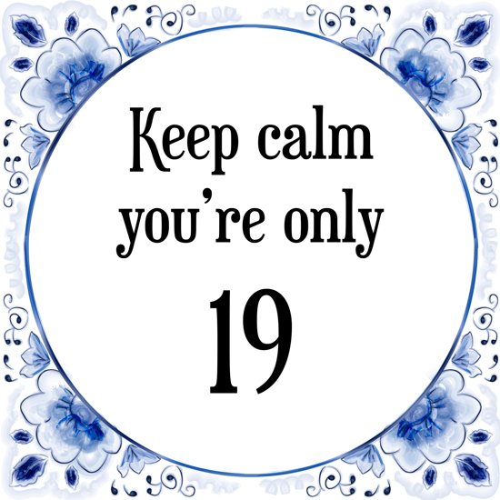 Bol Com Verjaardag Tegeltje Met Spreuk 19 Jaar Keep Calm You Re