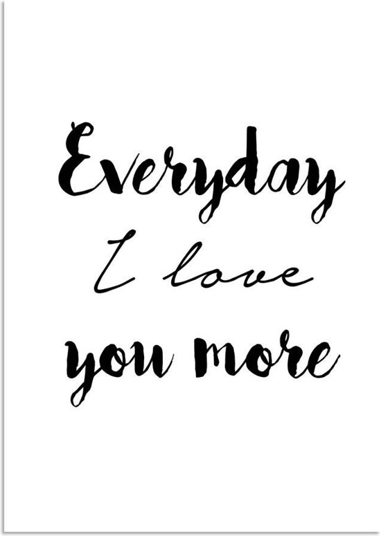 Bolcom Tekst Poster Everyday I Love You More Designclaud Zwart