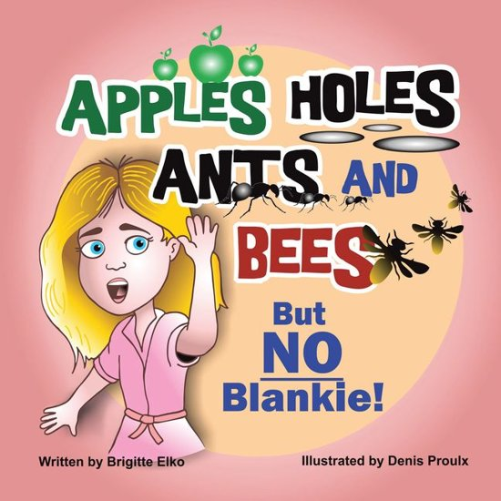 Apples Holes Ants and Bees but No Blankie