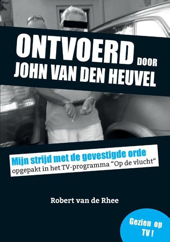 bol com | Ontvoerd door John van den Heuvel, Robert van de
