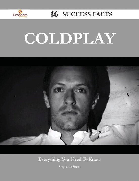 Coldplay 94 Success Facts - Everything you need to know about Coldplay