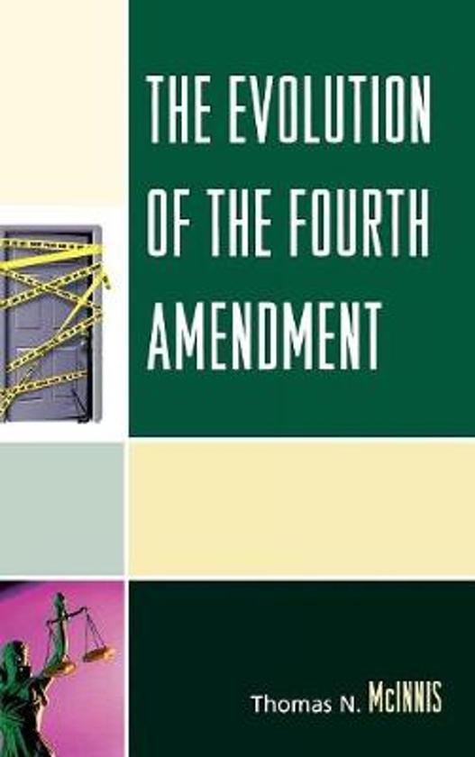 interpretation and evolution of the 4th amendment described through four examples of cases Amendments explained study play 1st amendment protects the people's right to practice religion, to speak freely, to assemble (meet), to address the government and.