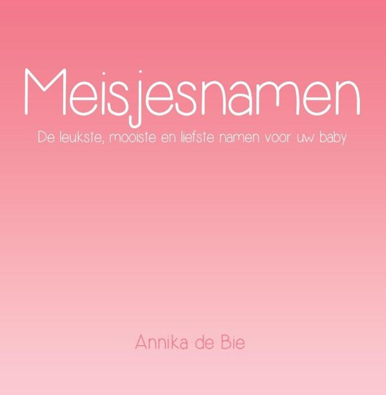 Bolcom Meisjesnamen Annika De Bie 9789462661851 Boeken