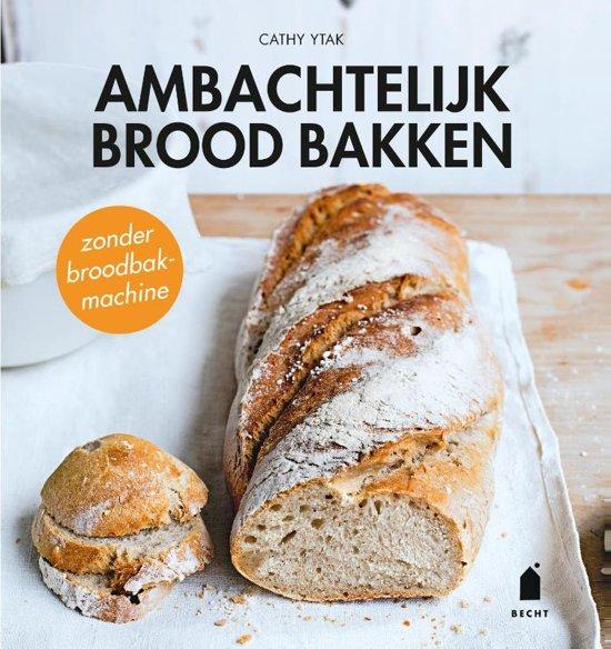bol | ambachtelijk brood bakken, cathy ytak | 9789023014607 | boeken